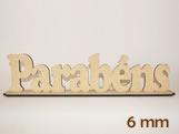 Frase Parabéns MDF 6mm - Cod. 1286, Medidas: 50 x 0.6 x 12.5 cm